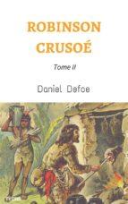 Robinson Crusoé - Tome II (Annoté) (ebook)
