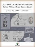 STORIES OF GREAT INVENTORS: Fulton, Whitney, Morse, Cooper, Edison (ebook)
