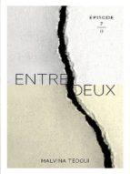 ENTREDEUX ÉPISODE 7