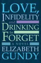 Love, Infidelity and Drinking To Forget (ebook)