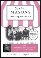 Sister Masons: A Burlesque in One Act:  (ebook)