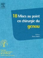 18 mises au point en chirurgie du genou (ebook)
