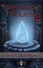 Die Tore nach Thulien - 8. Episode - Tränen der Herrin (ebook)