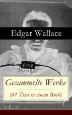 Gesammelte Werke (81 Titel in einem Buch) - Vollständige deutsche Ausgabe