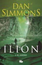 Ilion I. El Asedio (ebook)