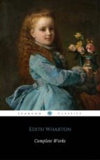 Complete Works Of Edith Wharton (With Footnotes And 200+ Illustrations) (ShandonPress) (ebook)