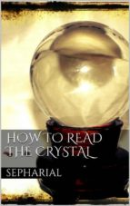 How to Read the Crystal  (ebook)