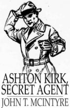 Ashton Kirk, Secret Agent (ebook)