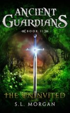 Ancient Guardians: The Uninvited (Book 2, Ancient Guardians Series) (ebook)