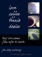 Love, Coffee, Tennis, Desire (ebook)