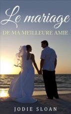 Le Mariage De Ma Meilleure Amie (ebook)
