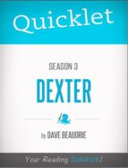 Quicklet on Dexter Season 3 (CliffNotes-like Summary, Analysis, and Commentary) (ebook)
