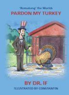 'Remaking' the World: Pardon my Turkey (ebook)