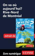 On va où aujourd'hui ? Rive-Nord de Montréal (ebook)