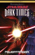 Star Wars Masters, Band 14 - Dark Times - Feuertraeger (ebook)