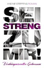 Sei streng zu mir! - Band 3: Verhängnisvoller Gehorsam (ebook)