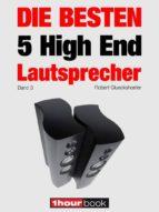 Die besten 5 High End-Lautsprecher (Band 3) (ebook)