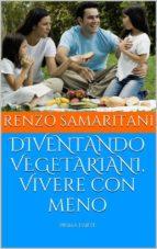 DIVENTANDO VEGETARIANI, Vivere con meno (ebook)