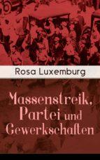 Massenstreik, Partei und Gewerkschaften (Vollständige Ausgabe) (ebook)