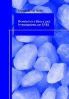Bioestadística Básica para Investigadores con SPSS. (ebook)