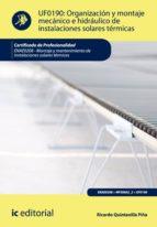 Organización y montaje mecánico e hidráulico de instalaciones solares térmicas. ENAE0208 (ebook)