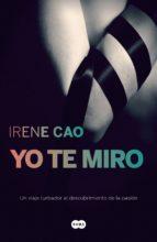 Yo te miro (Trilogía de los sentidos 1) (ebook)
