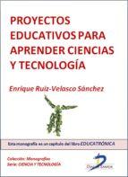 Proyectos educativos para aprender ciencias y tecnología (ebook)