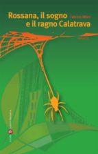 Rossana, il sogno e il ragno Calatrava (ebook)