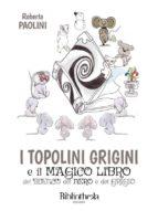 I topolini grigini e il magico libro del bianco, del nero e del grigio (ebook)