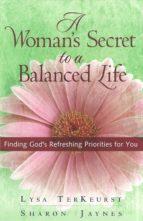 A Woman's Secret to a Balanced Life (ebook)