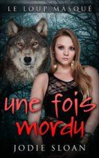 Le Loup Masqué : Une Fois Mordu (ebook)
