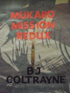 Mukaro Mission Redux