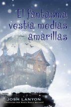 El Fantasma Vestía Medias Amarillas (ebook)