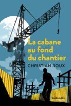 La cabane au fond du chantier (ebook)