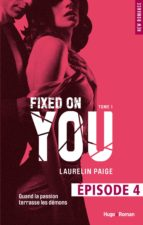 Fixed on you - tome 1 Episode 4 (ebook)