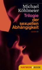 Trilogie der sexuellen Abhängigkeit (ebook)