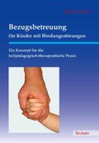 Bezugsbetreuung für Kinder mit Bindungsstörungen (ebook)