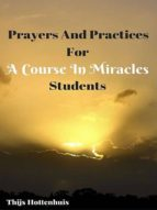 Prayers And Practices For A Course In Miracles Students (ebook)