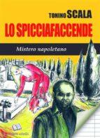 Lo Spicciafaccende Mistero Napoletano (ebook)