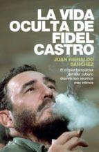 La vida oculta de Fidel Castro