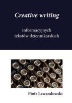 Creative writing informacyjnych tekstów dziennikarskich (ebook)