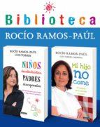 Biblioteca Rocío Ramos-Paúl (Pack 2 ebooks): Mi hijo no come + Niños desobedientes, padres desesperados (ebook)