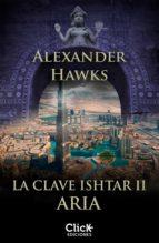 La clave Ishtar II. Aria (ebook)