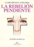 La mujer en la iglesia. La Rebelión Pendiente (ebook)