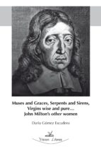 Muses and Graces, Serpents and Sirens, Virgins wise and pure… John  Milton s other women (ebook)