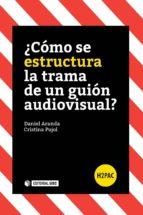 ¿Cómo se estructura la trama de un guión audiovisual? (ebook)