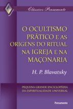 O Ocultismo Prático e as Origens do Ritual na Igreja e na Maçonaria (ebook)