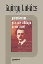 Prolegômenos para uma ontologia do ser social (ebook)