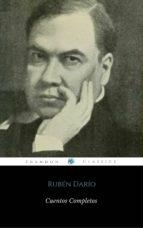 Cuentos Completos De Rubén Darío (ShandonPress) (ebook)