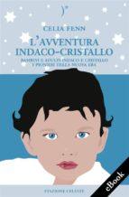 L'Avventura Indaco-Cristallo - Bambini e Adulti Indaco e Cristallo - I Pionieri della Nuova Era (ebook)